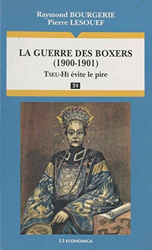 La guerre des Boxers (1900-1901) : Tseu-Hi évite le pire