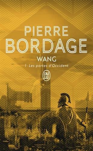 Wang, tome 1 : Les Portes d'Occident par Pierre Bordage