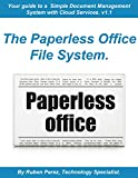 The Paperless Office File System Guide: Your Way to a Simple Document Management System with Cloud Services. (English Edition)