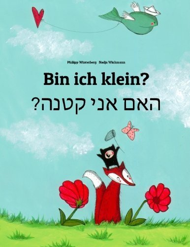 Bin Ich Ham (Bin ich klein? Ham aney qetnh?: Kinderbuch Deutsch-Hebr?isch/Iwrit/Ivrit (zweisprachig/bilingual) (German Edition) by Philipp Winterberg (2014-05-10))