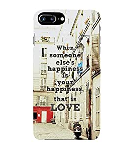 FUSON Else Happiness Is Love 3D Hard Polycarbonate Designer Back Case Cover for Apple iPhone 7 Plus