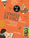Leonardo Da Vinci in 30 Seconds