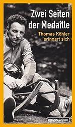 Zwei Seiten der Medaille: Thomas Köhler erinnert sich