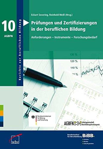 Prüfungen und Zertifizierungen in der beruflichen Bildung: Anforderungen - Instrumente - Forschungsbedarf (Berichte zur beruflichen Bildung) (Zertifizierung Simulation)
