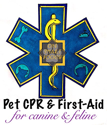 One Smart Pooch's Pet CPR & First-Aid: Cats and Dogs (Becoming The Trainer Book 1) (English Edition) - Cpr-trainer