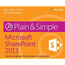Microsoft SharePoint 2013 Plain & Simple by Johnathan Lightfoot (2013-05-25)