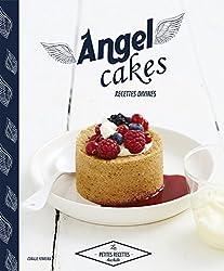 Angel cakes: Recettes divines
