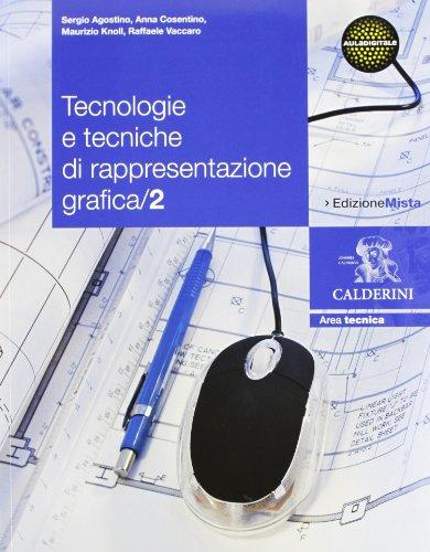 Tecnologie e tecniche di rappresentazione grafica. Per le Scuole superiori. Con espansione online: 2