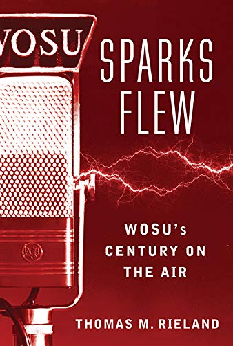 Sparks Flew: Wosu's Century on the Air (Trillium Books)