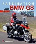 Faszination BMW GS: Alle Zwei- und Vi...