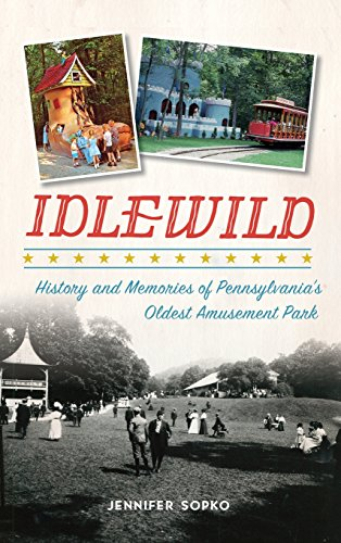 Idlewild Park (Idlewild: History and Memories of Pennsylvania's Oldest Amusement Park)