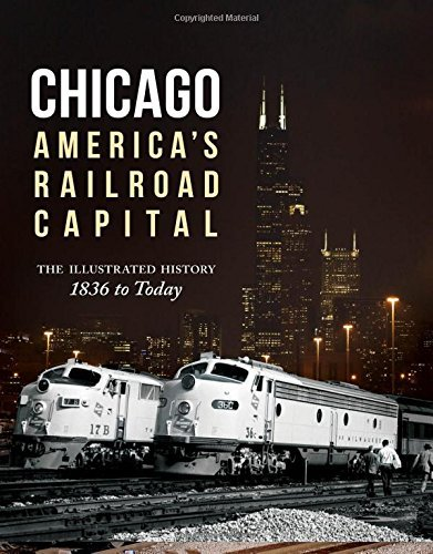 Chicago: America's Railroad Capital: The Illustrated History, 1836 to Today by Michael W Blaszak (16-Oct-2014) Hardcover
