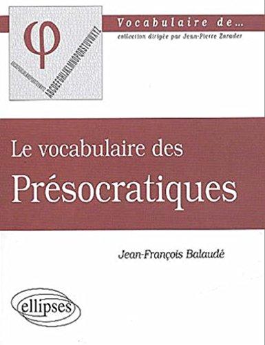 Le vocabulaire des Présocratiques par Jean-François Balaudé