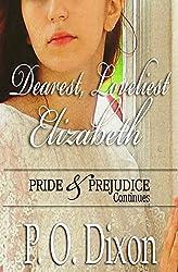 Dearest, Loveliest Elizabeth: Pride and Prejudice Continues (English Edition)