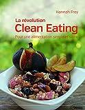 Image de La révolution Clean Eating : Pour une alimentation simple et saine