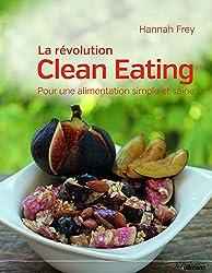 La révolution Clean Eating : Pour une alimentation simple et saine