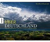 Über Deutschland: Eine Liebeserklärung in Bildern und Texten