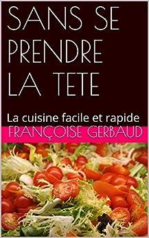 La cuisine facile et rapide - Francoise Gerbaud