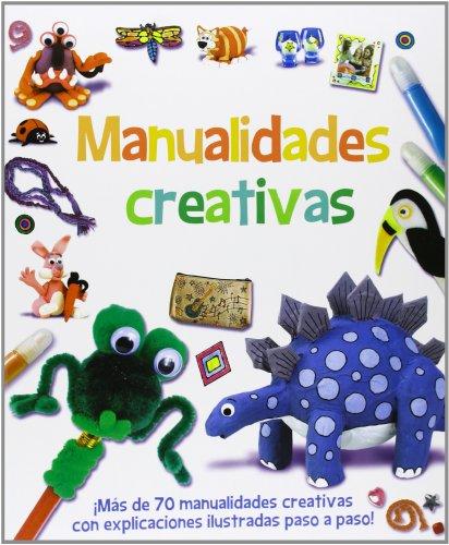 Manualidades Creativas. ¡Más De 70 Manualidades Creativas Con Explicaciones Ilustradas Paso A Paso! (Actividades Y Destrezas) por Susie Hodge