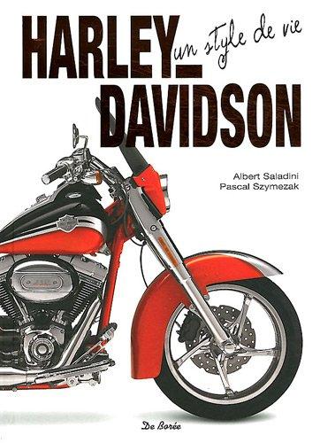 Harley Davidson un style de vie par Albert Saladini, Pascal Szymezak