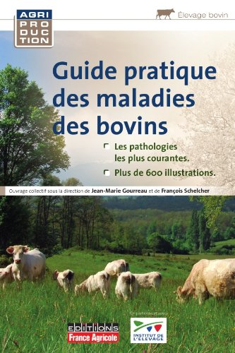 GUIDE PRATIQUE DES MALADIES DES BOVINS par Jean-Marie Gourreau