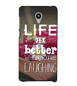 Fuson Designer Back Case Cover for Meizu M2 Note :: Meizu Note 2 (Life is better when you are laughing)