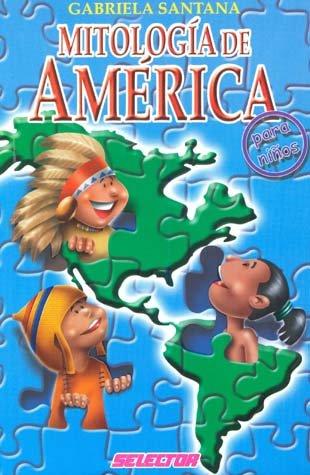 Mitologia de America para ninos / Children's Mythology of America