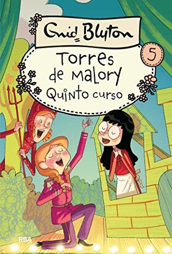 Quinto curso. Torres de Malory 5 (INOLVIDABLES) por Enid Blyton