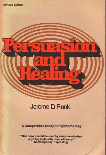 Persuasion and Healing: Comparative Study of Psychotherapy por Jerome David Frank