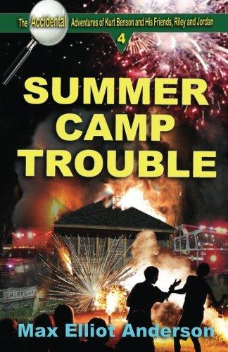 Summer Camp Trouble: Accidental Adventures: Episode 4 (Accidental Adventures of Kurt Benson and His Friends, Riley and Jordan) (Jordan Summers)