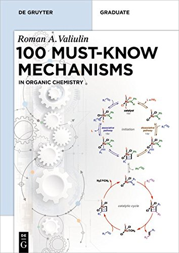 100 Must-Know Mechanisms: in Organic Chemistry (De Gruyter Textbook)