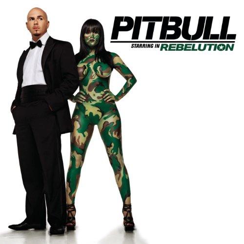 Pitbull Starring In: Rebelutio...