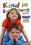Kind in Braunschweig: 1.000 Tipps für drinnen und draußen