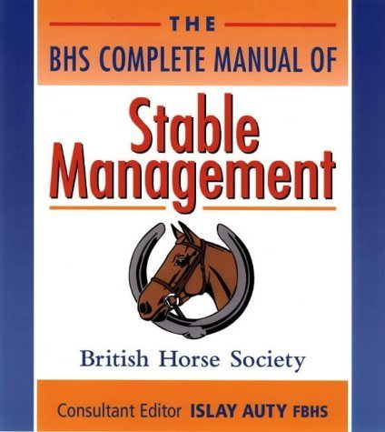The BHS Complete Manual of Stable Management by British Horse Society (1998-06-06)