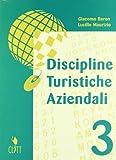 Discipline turistiche aziendali. Per gli Ist. tecnici per il turismo: 3