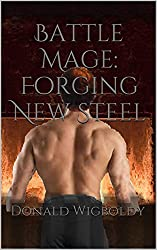 Battle Mage: Forging New Steel (The High King: A Tale of Alus Book 9)