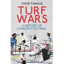 Turf Wars: A History of London Football