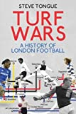 Turf Wars: A History of London Football