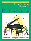Alfred Basic Course. Livre de Lecons 1B --- Piano - Palmer, Manus & Lethco --- Alfred Publishing