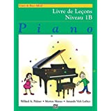 Alfred's Basic Piano Course Lesson Book, Bk 1b: French Language Edition (Alfred's Basic Piano Library)