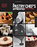 Best Baking And Pastry Books - The Pastry Chef's Apprentice: An Insider's Guide to Review
