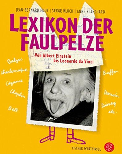 Lexikon der Faulpelze: Von Albert Einstein bis Leonardo da Vinci