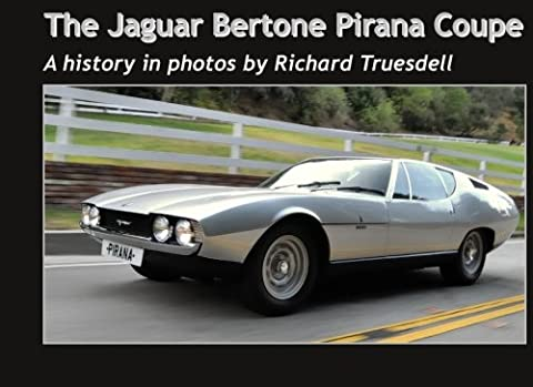 The Jaguar Bertone Pirana Coupe: A history in photos by
