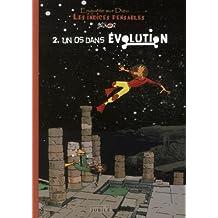 enquête sur Dieu, les indices pensables t.2 ; un os dans évolution
