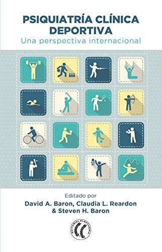 Psiquiatría clínica deportiva. Una perspectiva internacional