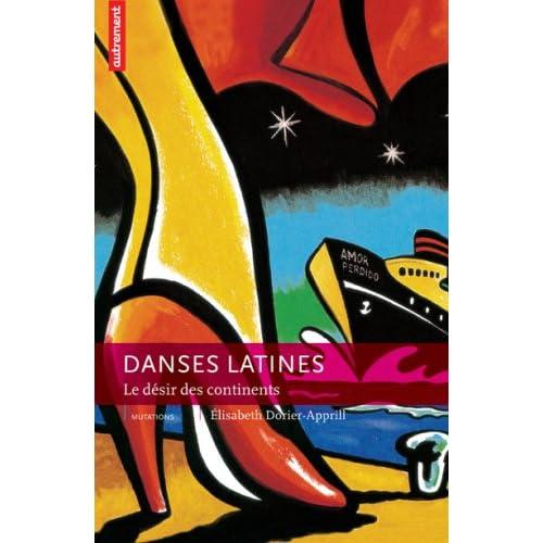Danses latines : Le désir des continents