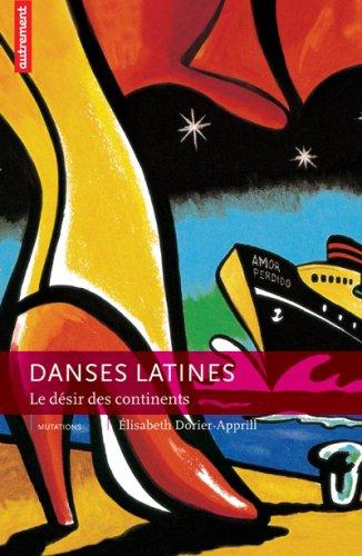 Danses latines : Le désir des continents par Elisabeth Dorier-Apprill