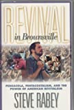 Revival in Brownsville: Pensacola, Pentecostalism, and the Power of American Revivalism by Steve Rabey (1999-01-06)