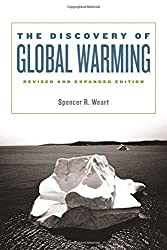 The Discovery of Global Warming: Revised and Expanded Edition (New Histories of Science, Technology, and Medicine) by Spencer R. Weart (2008-10-31)