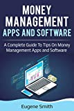 Money Management Apps and Software: A Complete Guide To Tips On Money Management Apps and Software (English Edition)
